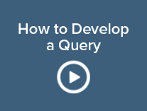 How to Develop a Query